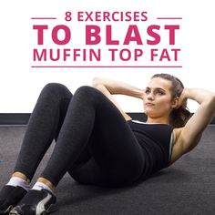8 Exercises to Reduce Muffin Top Fat - Though it feels impossible to get rid of and you may have had it for years just accepting it as a fact, proper ab workouts can blast your muffin top away. #muffintop #abworkouts #abs