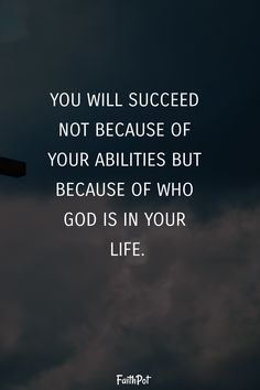 not because of your abilities but because of who God is in your life. Christ Quotes, Prayer Quotes, Bible Verses Quotes, Faith Quotes, Spiritual Quotes, Wisdom Quotes, True Quotes, Quotes To Live By, Happiness Quotes