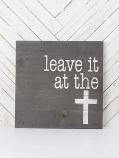 Leave It At The Cross Wall Art