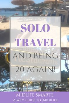 Solo travel, and feeling 20 again!