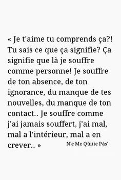 I love you, do you understand that? Best Quotes, Love Quotes, Funny Quotes, Inspirational Quotes, Sad Love, Love You, French Quotes, Some Words, Beautiful Words