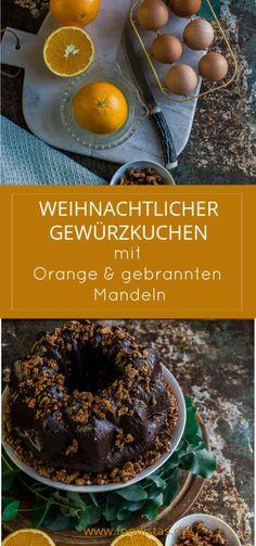 Weihnachtlicher Gewürzkuchen mit Orangen und gebrannten Mandeln › foodistas.de