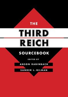 The Third Reich Sourcebook (Weimar and Now: German Cultural Criticism) by Anson Rabinbach  General Collection  DD256.5 .T5245 2013