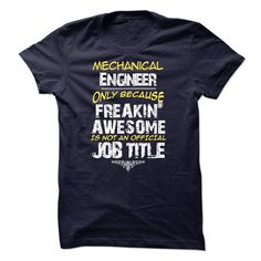 Mechanical EngineerThis awesome Tee is designed specific for you.Mechanical Engineer, engineer, mechanic, mechanical