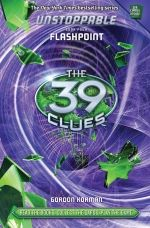 The 39 Clues Unstoppable Book 4: Flashpoint by Gordon Korman http://the39clues.scholastic.com/flashpoint