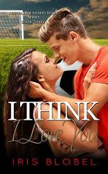 MFRW Authors: I Think I Love You BOOK SPOTLIGHT @_iris_b Iris Bl...