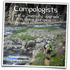 """Campologists think a memory upgrade is going camping"""
