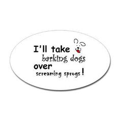 Barking and screaming can both be annoying but I'd rather deal with barking (and the majority of my dogs' barking comes from the neighbors' kids screaming anyhow)