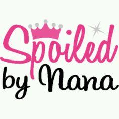spoiled by #Nana