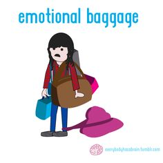 Sometimes I find myself carrying more emotional baggage than I can handle. I tend to overload my brain with problems and conflicts that aren't entirely mine to resolve.