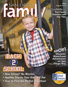 """San Diego Family, August 2015: Find great back-to-school products that put the """"cool"""" in school, learn the benefits of reading aloud, find the perfect preschool, get safety tips for kids who walk to school, and more."""