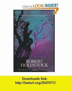 Avilion (Mythago Wood 7) (9780575083028) Robert Holdstock , ISBN-10: 0575083026  , ISBN-13: 978-0575083028 ,  , tutorials , pdf , ebook , torrent , downloads , rapidshare , filesonic , hotfile , megaupload , fileserve