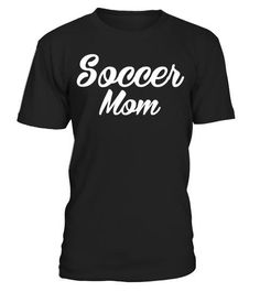 """# Soccer Mom Printed Tee for Mothers with Sporty Kids . Special Offer, not available in shops Comes in a variety of styles and colours Buy yours now before it is too late! Secured payment via Visa / Mastercard / Amex / PayPal How to place an order Choose the model from the drop-down menu Click on """"Buy it now"""" Choose the size and the quantity Add your delivery address and bank details And that's it! Tags: Great tee for moms of boys and girl"""