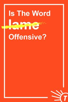 """The word """"lame"""" is on a lot of people's list of words to retire for good. Click to learn more about why, and see which other words you can use instead. #Vocabulary #Language #OtherWaysToSay Improve Your Vocabulary, Other Ways To Say, Words To Use, Communication Skills, Improve Yourself, Language, Sayings, Learning, Lyrics"""