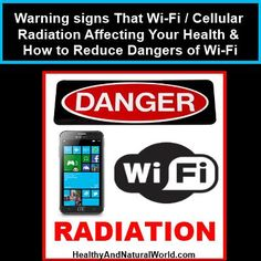 Warning signs That Wi-Fi / Cellular Radiation Affecting Your Health & How to Reduce Dangers of Wi-Fi