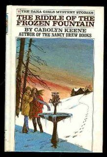 The Riddle of the Frozen Fountain (Dana Girls Mystery Stories, 2): Carolyn Keene: 9780448090825: Amazon.com: Books