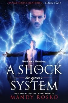 A Shock To Your System (Dangerous Creatures) (Volume 2) by Mandy Rosko. The Tables Have Turned… Jamie Holland was on the run from his longtime lover—okay, they'd been together for a week, but the sex was awesome—when he discovered to his horror the impossible and yet totally probable truth: Ethan Frost, hot sexy and dominant male Ethan, is a hunter, a man trained to search out and bring in anyone with paranormal super powers. Since Jamie sometimes, maybe, kind of has a little problem...
