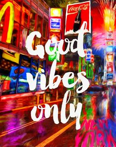 Good vibes only New York A by Pranatheory