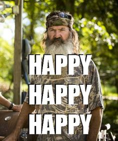 HAPPY HAPPY HAPPY - Phil Robertson #DuckDynasty http://www.familychristian.com/video/duck-dynasty.html