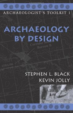 206 best archaeology anthropology and history books images on archaeology by design archaeologists toolkit by stephen l black fandeluxe Images