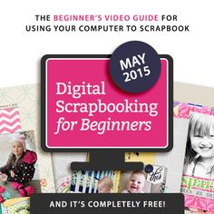 Free, 5 day class -- In Digital Scrapbooking for Beginners, you'll get the best basics of digital scrapbooking and learn how to create layouts quickly and fully from scratch.