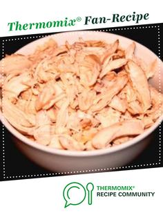 Shredded chicken (for sandwiches) by A Thermomix ® recipe in the c… Shredded chicken (for sandwiches) by A Thermomix ® recipe in the category Main dishes – meat on www.recipecommuni…, the Thermomix ® Community. Sandwich Recipes, Meat Recipes, Dinner Recipes, Dinner Ideas, Chicken Recipes Thermomix, Recipe Chicken, Shredded Chicken Recipes, Chicken And Vegetables