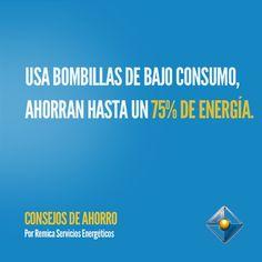 Usa bombillas de bajo consumo, ahorran hasta un 75% de energía.#ConsejosAhorro