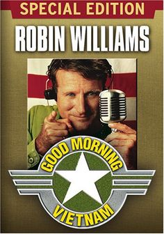 Good Morning, Vietnam, 1987 - Airman Adrian Cronauer wakes up 1965 Saigon as a disc jockey on Armed Forces Radio.