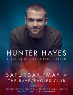 FM 106.1 Presents HUNTER HAYES  Closer To You Tour Saturday, May 4, 2019 at 8pm  The Rave/Eagles Club 2401 W. Wisconsin Avenue Milwaukee WI 53233 USA  All Ages Country Concerts, Admission Ticket, Hunter Hayes, Get Tickets, Lineup, Milwaukee, Eagles, Wisconsin, Closer