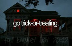 Go Trick-or-Treating / Bucket List Ideas / Before I Die