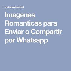 Imagenes Romanticas para Enviar o Compartir por Whatsapp