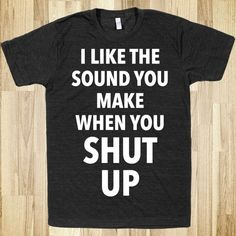Shut Up(DARK) Skreened T-shirts Organic Shirts Hoodies Kids Tees - Funny Shirts - Ideas of Funny Shirts - Shut Up(DARK) Skreened T-shirts Organic Shirts Hoodies Kids Tees Baby One-Pieces and Tote Bags Funny Outfits, Cool Outfits, Fashion Design Inspiration, Fashion Ideas, Kids Fashion, Silkscreen, Geile T-shirts, Shirt Designs, Sarcastic Shirts