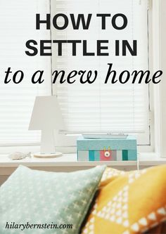 Once you pack and move, it can seem easier to finally settle in to a new home. Here are some tips to make it a simple process!
