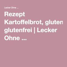 Rezept Kartoffelbrot, glutenfrei | Lecker Ohne ...