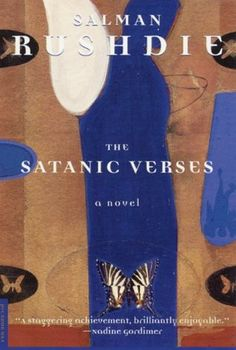 Satanic Verses (this book will speak to you in unusual ways-- don't be afraid!  There's nothing to fear here. =))