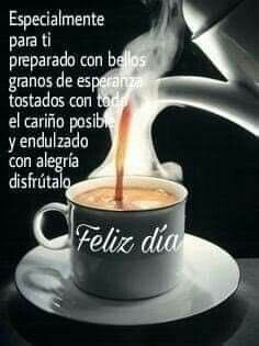 Salud Tutorial and Ideas Morning Greetings Quotes, Good Morning Messages, Morning Images, Good Morning Quotes, Morning Thoughts, Good Morning Coffee, Good Morning Love, Morning Wish, Spanish Greetings