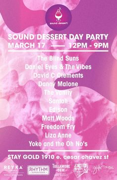 Sound Dessert Day Party | Featuring The Blind Suns, Daniel Eyes & The Vibes, and more | Thursday, March 17, 2016 | 12-9pm | Stay Gold: 1910 E. Cesar Chavez St., Austin, TX 78702 | Free with RSVP: http://2016.do512.com/sounddessertdayparty2016