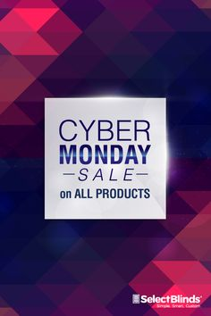 Cyber Monday deals 2016 start now! 45% + Buy One, Get One 1/2 Off + Free Extended Warranty to First 1500 Customers. Sale starts November 28, Ends November 28, at midnight. Start shopping this incredible deal  online now at www.SelectBlinds.com!