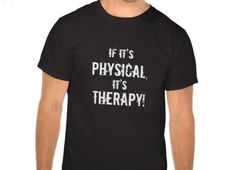 If it's physical it's therapy