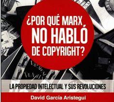 Entrevista. David García Aristegui. Autor de ¿Por qué Marx no habló de copyright?