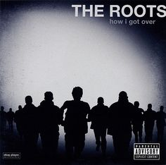 The Roots - How I Got Over at Discogs
