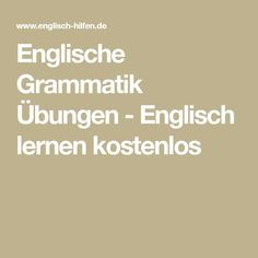 Englische Grammatik Übungen - Englisch lernen kostenlos
