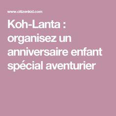 Koh-Lanta : organisez un anniversaire enfant spécial aventurier