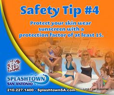 Always wear Sunscreen! Come Join us at Splashtown!