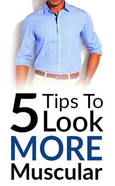 5 tips to look more muscular tall
