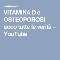 VITAMINA D e OSTEOPOROSI ecco tutte le verità - YouTube