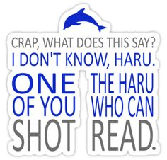 'One of you shot the Haru who can read'