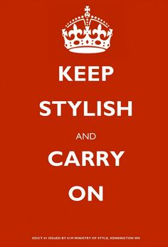 """A stylish play on """"Keep Calm and Carry On"""" Great Quotes, Quotes To Live By, Me Quotes, Style Quotes, Quotes Inspirational, Philip Larkin, Petite T Shirts, Keep Calm Quotes, Thought Of The Day"""