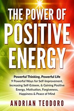 The Power of Positive Energy: Powerful Thinking, Powerful... https://www.amazon.com/dp/B01APCOKEY/ref=cm_sw_r_pi_dp_x_bnQHybCH7A2TP
