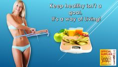 Keep healthy isn't a goal, It's a way of Living!